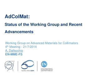 AdColMat : Status of the Working Group and Recent Advancements