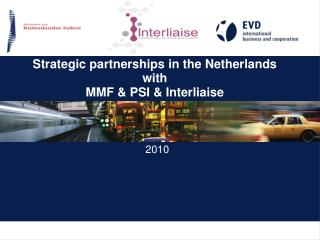 Strategic partnerships in the Netherlands with MMF  PSI  Interliaise