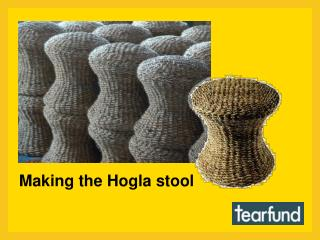 Making the Hogla stool