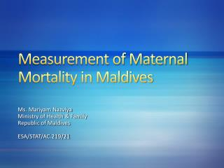 Measurement of Maternal Mortality in Maldives