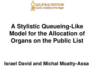A Stylistic Queueing-Like Model for the Allocation of Organs on the Public List