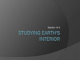 Studying Earth's interior