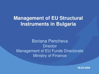 Management of EU Structural Instruments in Bulgaria