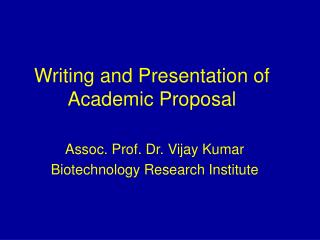 Writing and Presentation of Academic Proposal