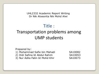 Title : Transportation problems among UMP students