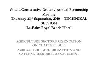 AGRICULTURE SECTOR PRESENTATION ON CHAPTER FOUR: