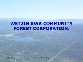 WETZIN'KWA COMMUNITY FOREST CORPORATION.