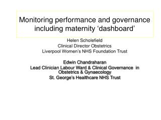 Monitoring performance and governance including maternity 'dashboard'