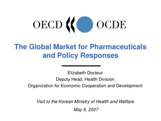 The Global Market for Pharmaceuticals and Policy Responses