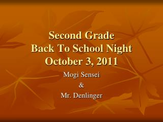 Second Grade Back To School Night October 3, 2011