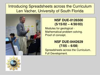 Introducing Spreadsheets across the Curriculum Len Vacher, University of South Florida