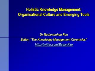 Holistic Knowledge Management:  Organisational  Culture and Emerging Tools