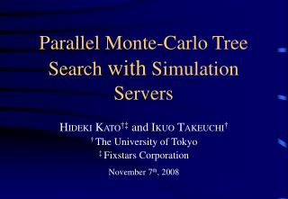 Parallel Monte-Carlo Tree Search  with  Simulation Servers