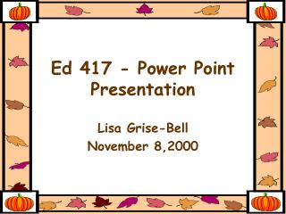 Ed 417 - Power Point Presentation