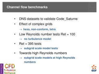 Channel flow benchmarks