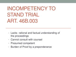 Incompetency to Stand Trial Art. 46B.003