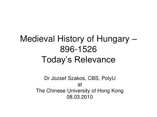 Medieval History of Hungary – 896-1526 Today's Relevance