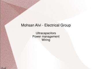 Mohsan Alvi - Electrical Group Ultracapacitors Power management Wiring
