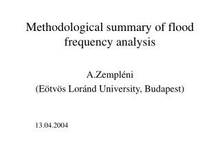 Methodological summary  of  flood frequency analysis