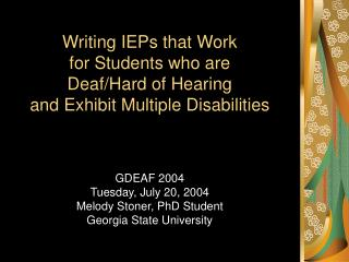 GDEAF 2004 Tuesday, July 20, 2004 Melody Stoner, PhD Student Georgia State University