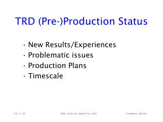 TRD (Pre-)Production Status