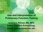 Use and Interpretation of Pulmonary Function Testing