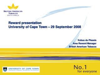 Reward presentation University of Cape Town – 29 September 2008