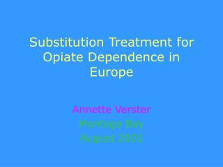Substitution Treatment for Opiate Dependence in Europe
