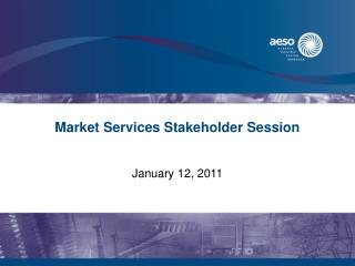 Market Services Stakeholder Session