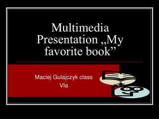 "Multimedia Presentation ""My favorite book"""