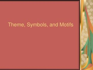 Theme, Symbols, and Motifs