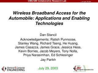 Wireless Broadband Access for the Automobile: Applications and Enabling Technologies