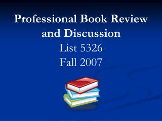 Professional Book Review and Discussion List 5326 Fall 2007