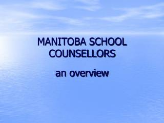MANITOBA SCHOOL COUNSELLORS