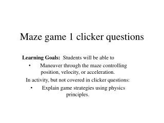 Maze game 1 clicker questions