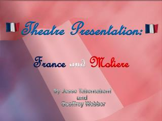 Theatre Presentation: France and Moliere