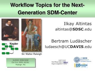 Workflow Topics for the Next-Generation SDM-Center