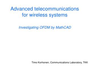 Advanced telecommunications for wireless systems Investigating OFDM by MathCAD