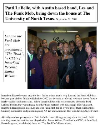 "Les and the Funk Mob are proclaimed, ""The Truth"", by CEO of InnerSoul Records, James Wilson."