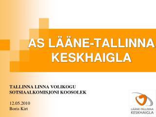 AS LÄÄNE-TALLINNA KESKHAIGLA