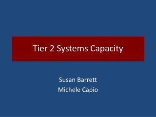 Tier 2 Systems Capacity