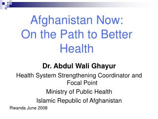 Afghanistan Now: On the Path to Better Health