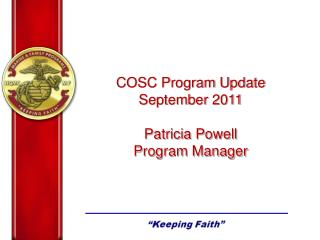 COSC Program Update September 2011 Patricia Powell Program Manager