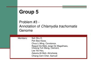 Group 5 Problem #3 -  Annotation of  Chlamydia trachomatis  Genome