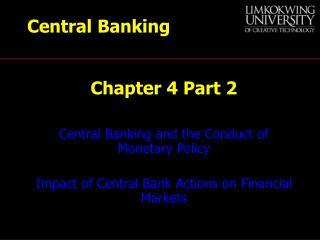 Central Banking and the Conduct of Monetary Policy