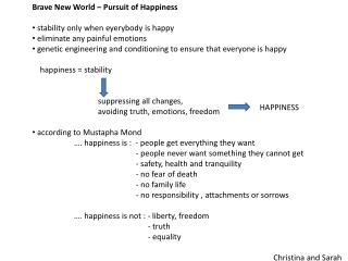 Brave New World –  Pursuit of Happiness stability only when eyerybody is  happy