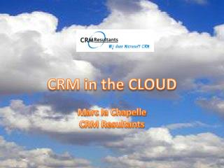 CRM in the CLOUD Marc la Chapelle CRM Resultants