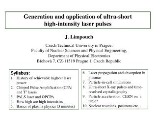 Generation and application of ultra-short  high-intensity laser pulses