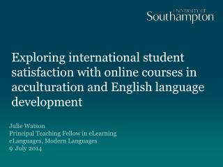 Julie Watson Principal Teaching Fellow in eLearning eLanguages, Modern Languages  9  July 2014