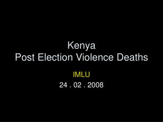 Kenya Post Election Violence Deaths